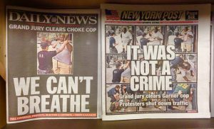 """Daily news and New York Times newspapers. Titles """"We can't breathe"""" and """"it was not a crime"""""""
